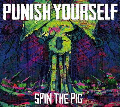 PunishYourself_2017_SpinThePig_artwork